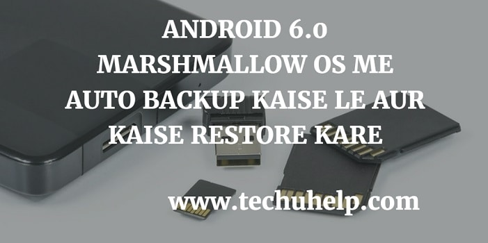 6.0 Marshmallow Me Full Data Backup Kaise Le-