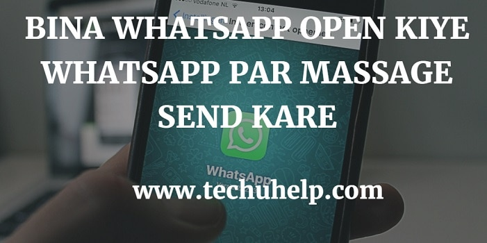 BINA WHATSAPP OPEN KIYE WHATSAPP PAR MASSAGE SEND KARE