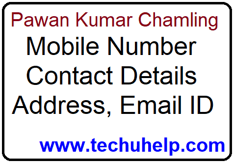 पवन कुमार चामलिंग की जीवनी | Pawan Kumar Chamling Mobile Number, Contact Details, Address, Email ID