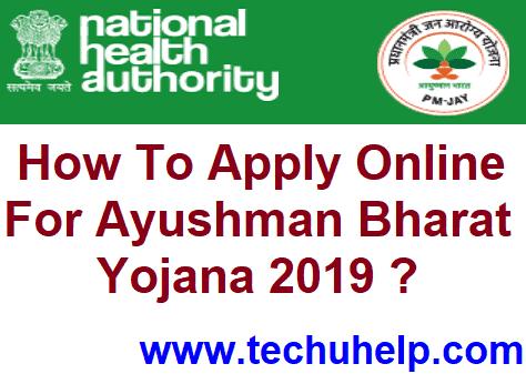 How To Apply Online For Ayushman Bharat Yojana 2019 ? Ayushman Bharat Eligibility
