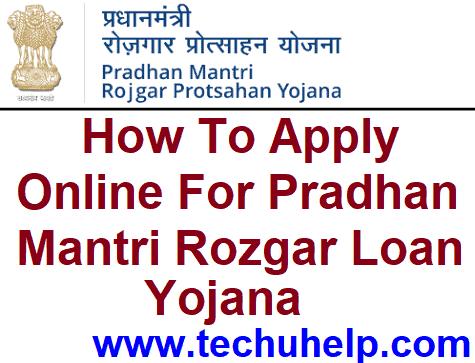 How To Apply Online For Pradhan Mantri Rozgar Loan Yojana 2019 ? Application Form