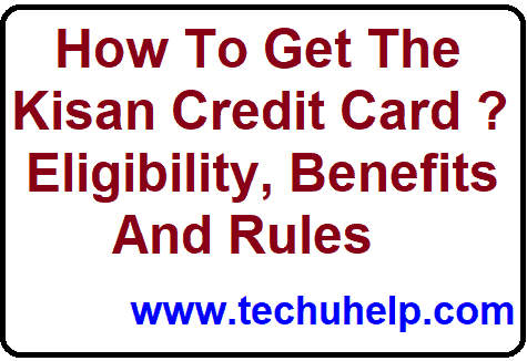 How To Get The Kisan Credit Card Loan? KCC Loan Scheme 2019, Eligibility, Benefits And Rules