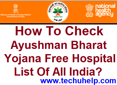 How To Check Ayushman Bharat Yojana Free Hospital List 2019 ?
