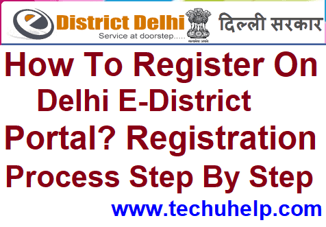 How To Register On Delhi E-District Portal? Registration Process Step By Step