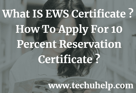 [Form Download] What IS EWS Certificate ? How To Apply For 10 Percent Reservation Certificate ?