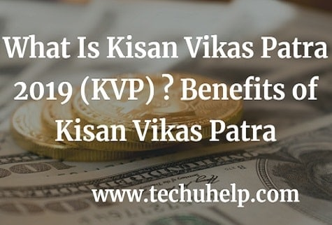 What Is Kisan Vikas Patra 2019 (KVP) ? Benefits of Kisan Vikas Patra