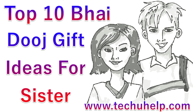 Top 10 Bhai Dooj Gift Ideas For Sister